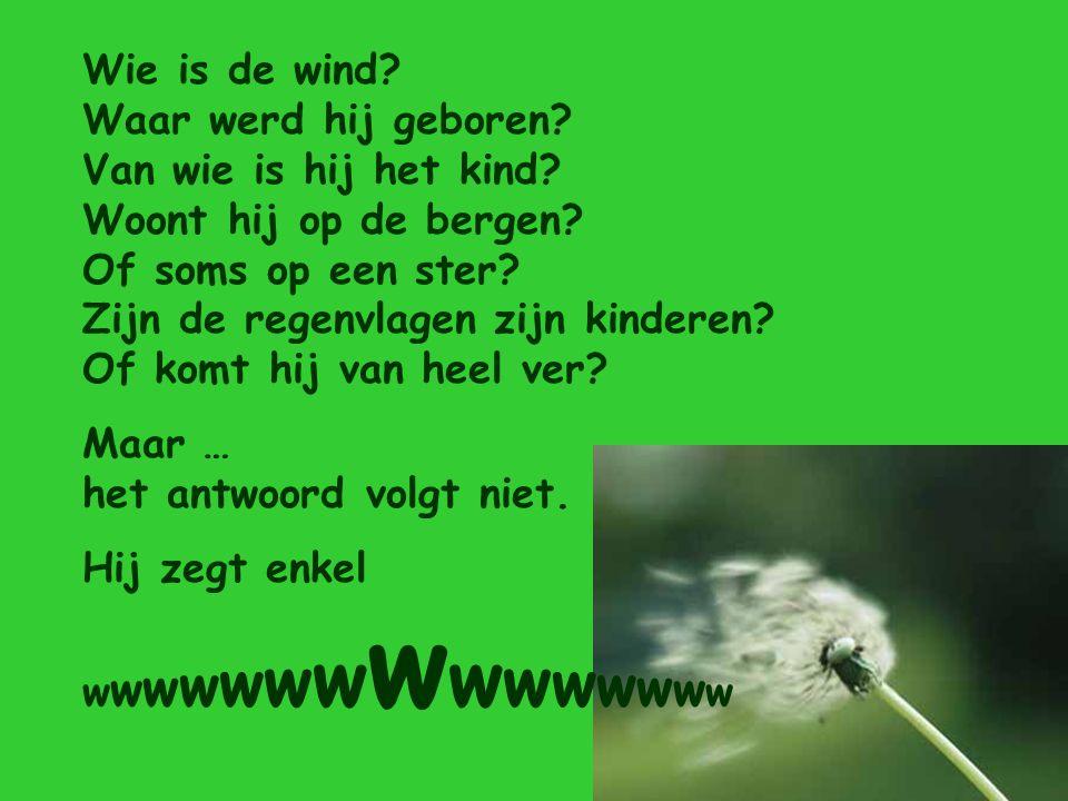 Wie is de wind. Waar werd hij geboren. Van wie is hij het kind