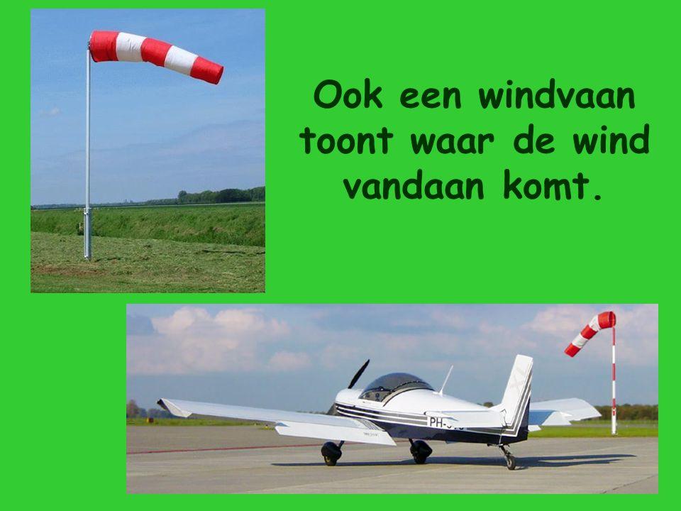 Ook een windvaan toont waar de wind vandaan komt.