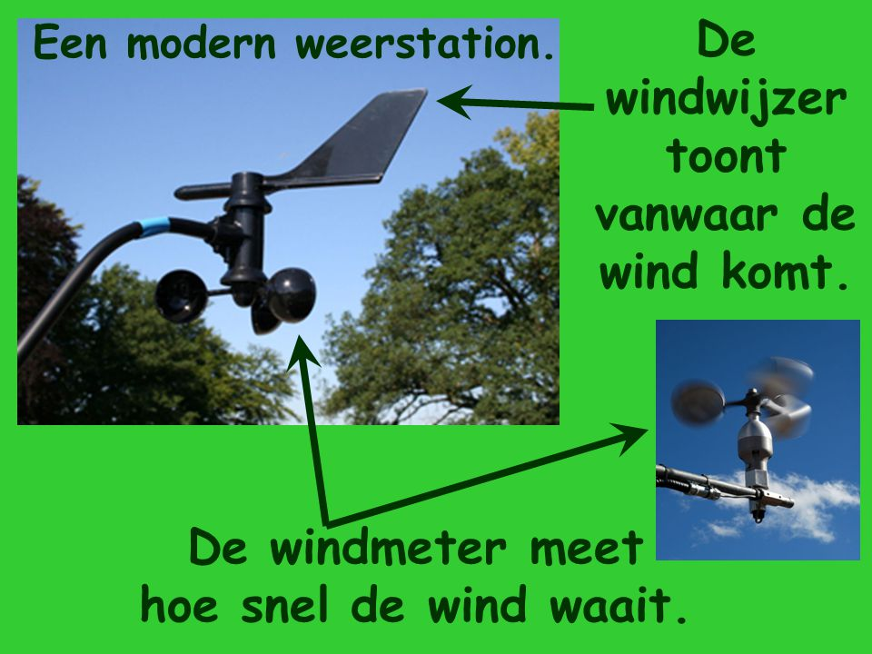 De windwijzer toont vanwaar de wind komt.