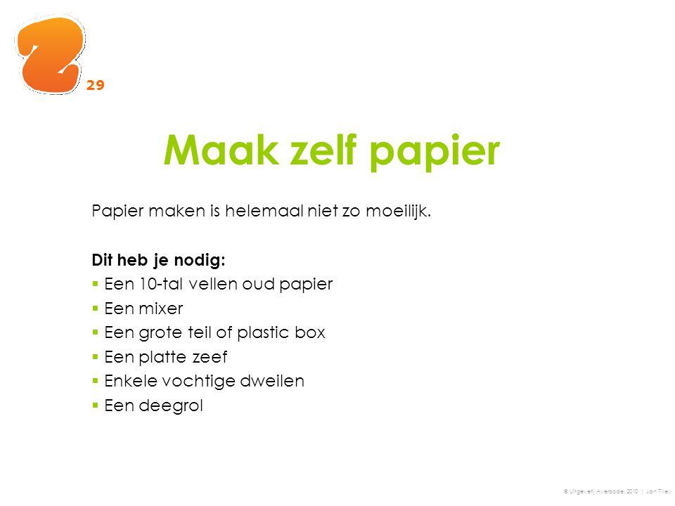 Maak zelf papier Papier maken is helemaal niet zo moeilijk.