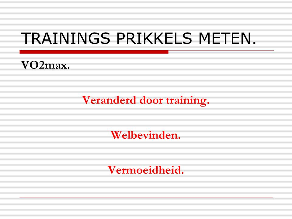 TRAININGS PRIKKELS METEN.