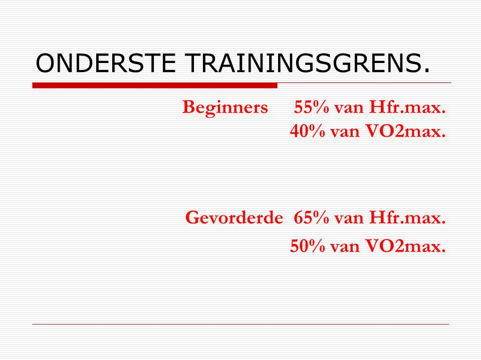 ONDERSTE TRAININGSGRENS.