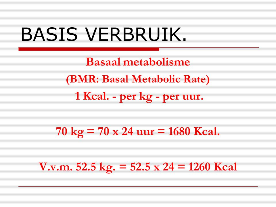 (BMR: Basal Metabolic Rate)