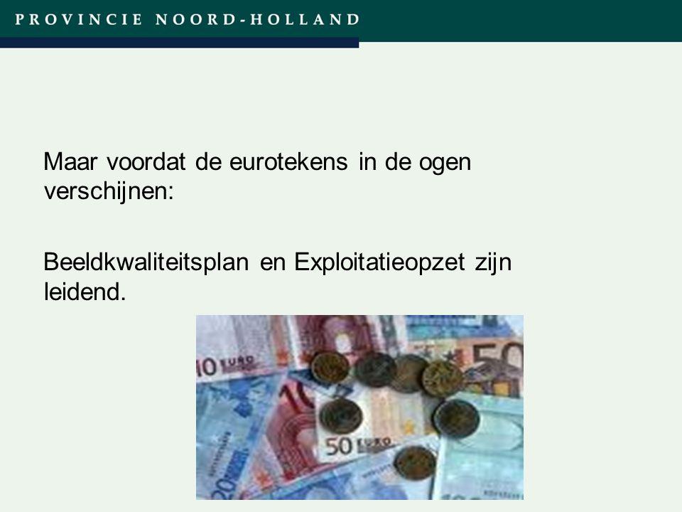 Maar voordat de eurotekens in de ogen verschijnen: