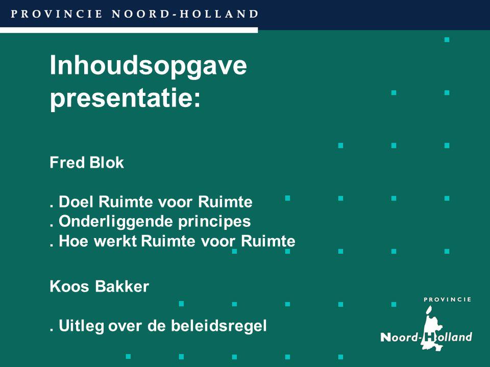 Inhoudsopgave presentatie: Fred Blok. Doel Ruimte voor Ruimte