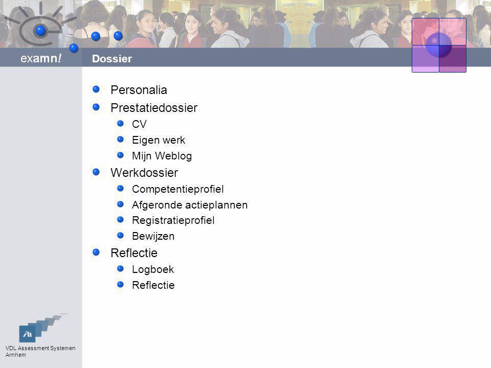 Personalia Prestatiedossier Werkdossier Reflectie Dossier CV