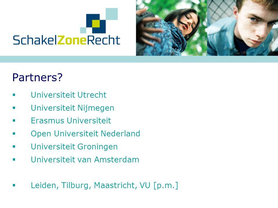 Partners Universiteit Utrecht Universiteit Nijmegen