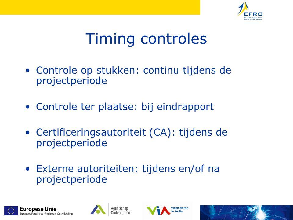 Timing controles Controle op stukken: continu tijdens de projectperiode. Controle ter plaatse: bij eindrapport.
