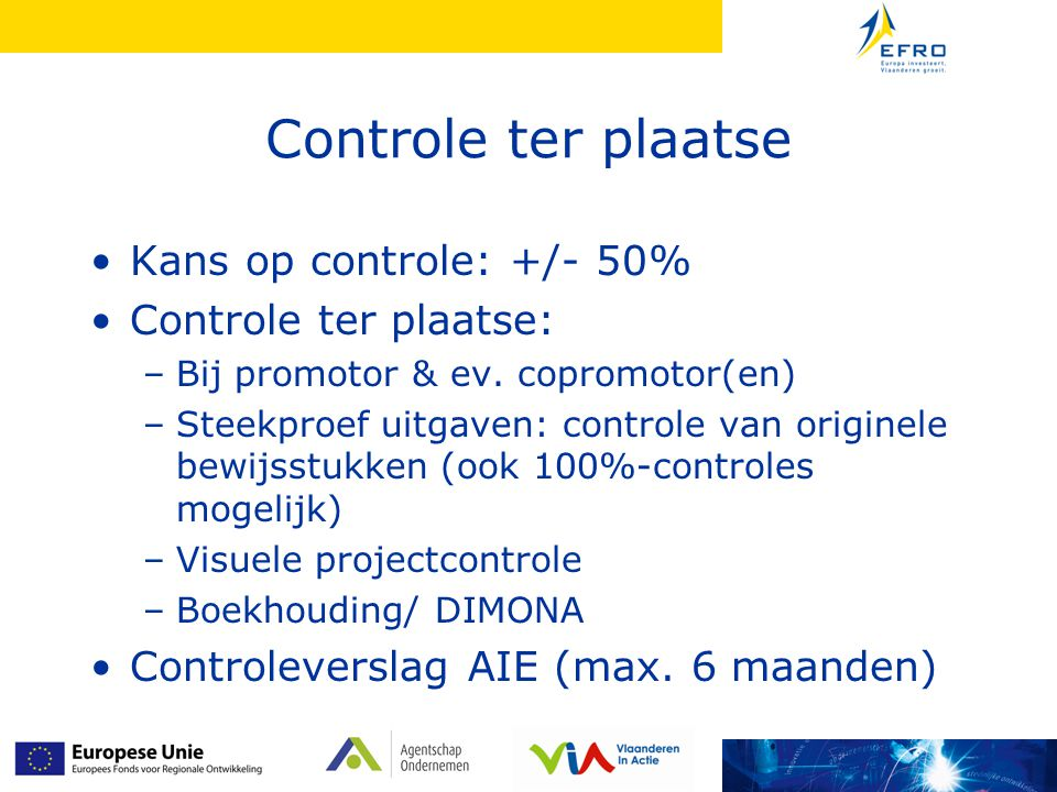 Controle ter plaatse Kans op controle: +/- 50% Controle ter plaatse: