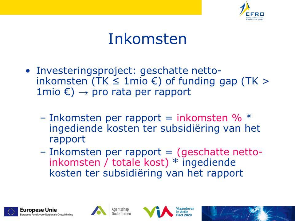 Inkomsten Investeringsproject: geschatte netto-inkomsten (TK ≤ 1mio €) of funding gap (TK > 1mio €) → pro rata per rapport.