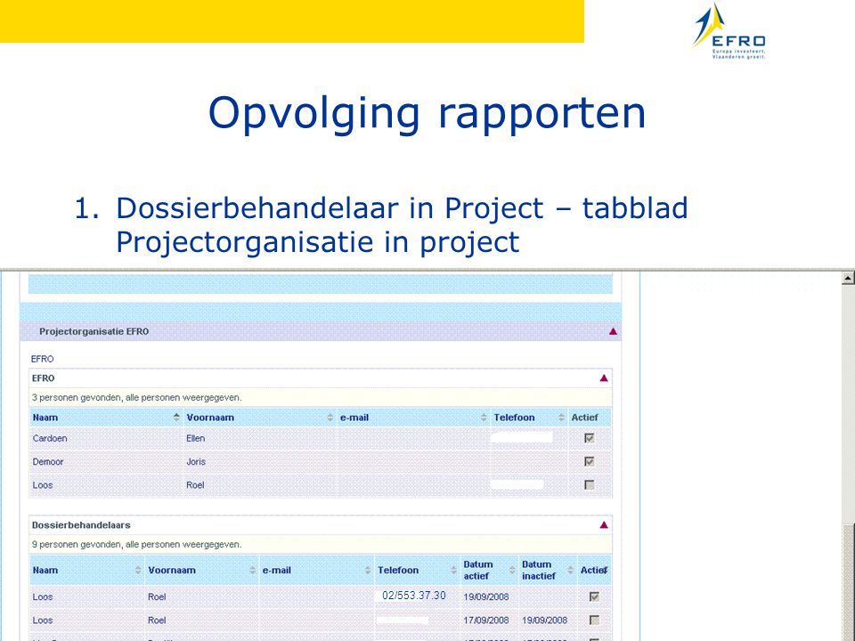 Opvolging rapporten Dossierbehandelaar in Project – tabblad Projectorganisatie in project.