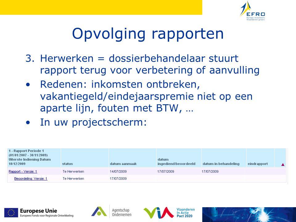 Opvolging rapporten Herwerken = dossierbehandelaar stuurt rapport terug voor verbetering of aanvulling.