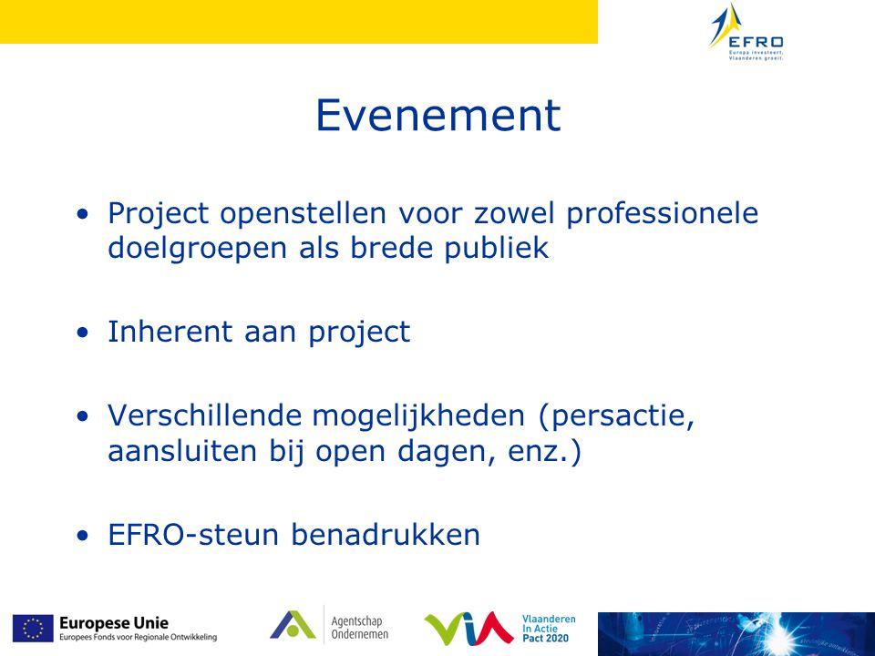 Evenement Project openstellen voor zowel professionele doelgroepen als brede publiek. Inherent aan project.