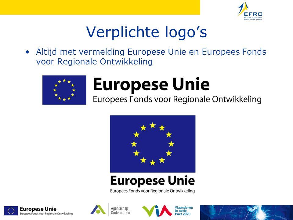 Verplichte logo's Altijd met vermelding Europese Unie en Europees Fonds voor Regionale Ontwikkeling