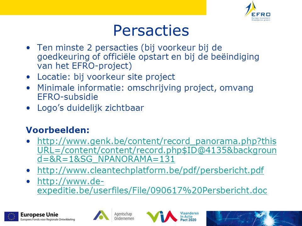 Persacties Ten minste 2 persacties (bij voorkeur bij de goedkeuring of officiële opstart en bij de beëindiging van het EFRO-project)