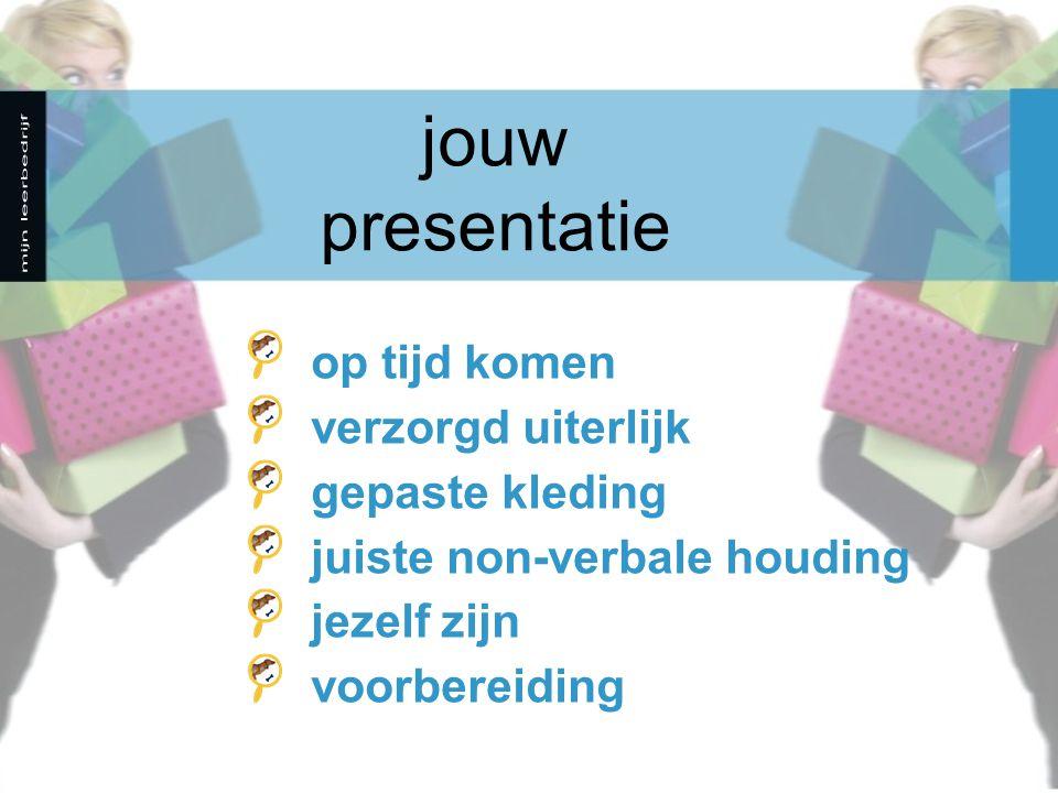 jouw presentatie op tijd komen verzorgd uiterlijk gepaste kleding