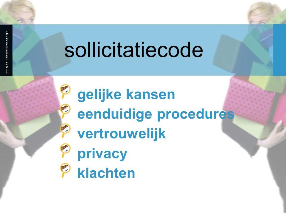 gelijke kansen eenduidige procedures vertrouwelijk privacy klachten