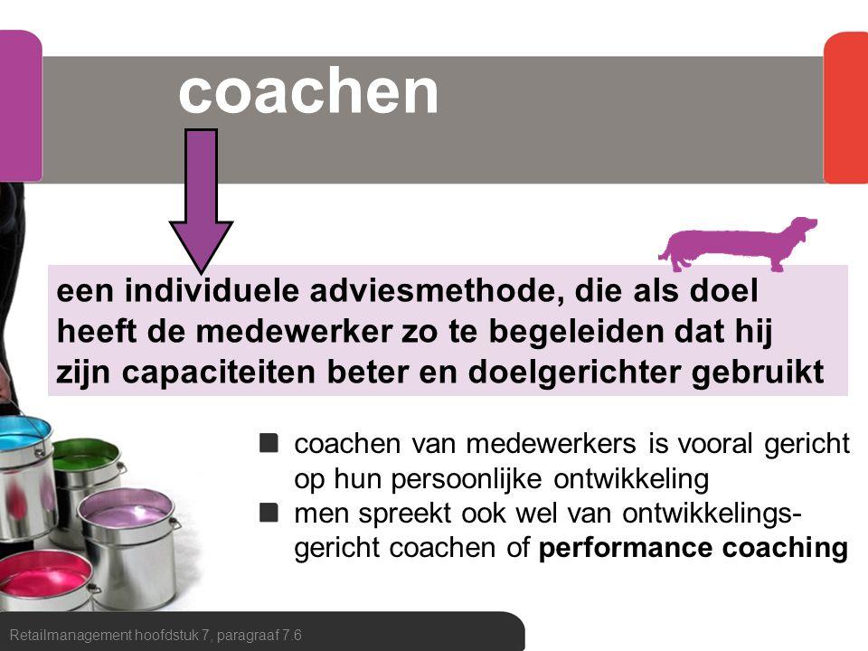 coachen een individuele adviesmethode, die als doel heeft de medewerker zo te begeleiden dat hij zijn capaciteiten beter en doelgerichter gebruikt.