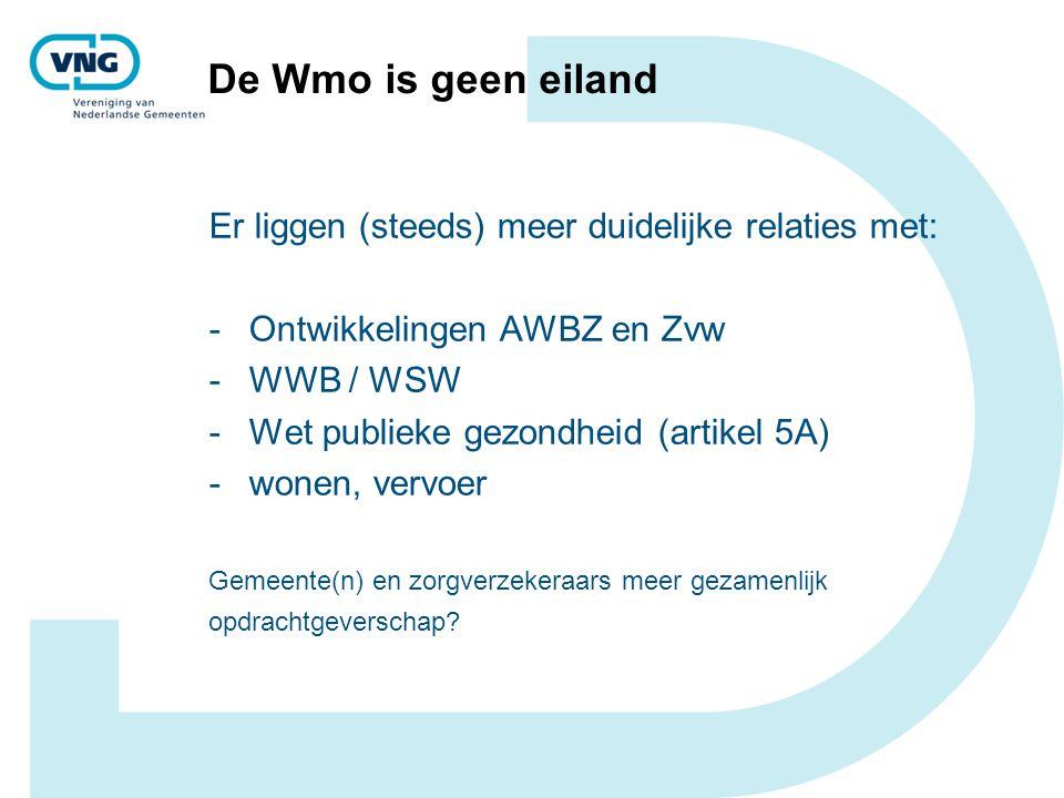 De Wmo is geen eiland Er liggen (steeds) meer duidelijke relaties met: