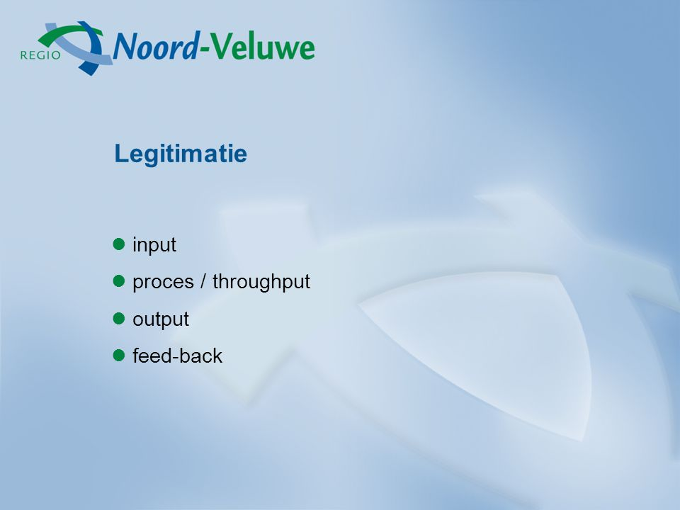 Legitimatie input proces / throughput output feed-back