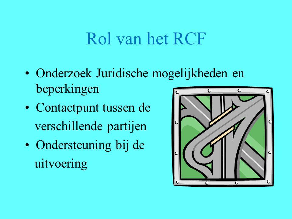 Rol van het RCF Onderzoek Juridische mogelijkheden en beperkingen