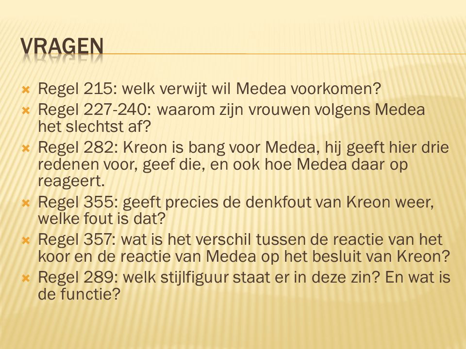 Vragen Regel 215: welk verwijt wil Medea voorkomen