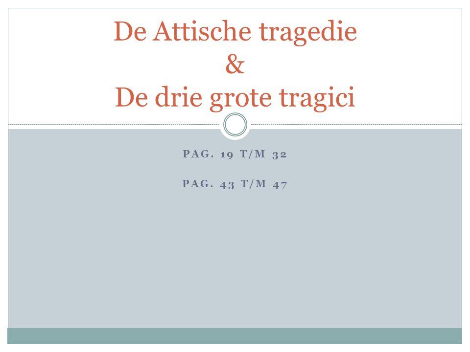 De Attische tragedie & De drie grote tragici