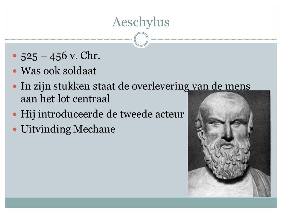 Aeschylus 525 – 456 v. Chr. Was ook soldaat