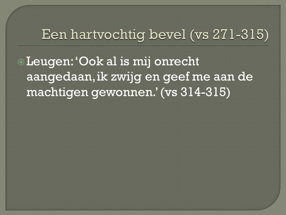 Een hartvochtig bevel (vs 271-315)