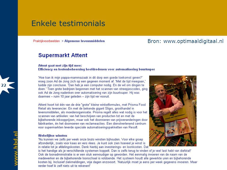 Enkele testimonials Bron: www.optimaaldigitaal.nl