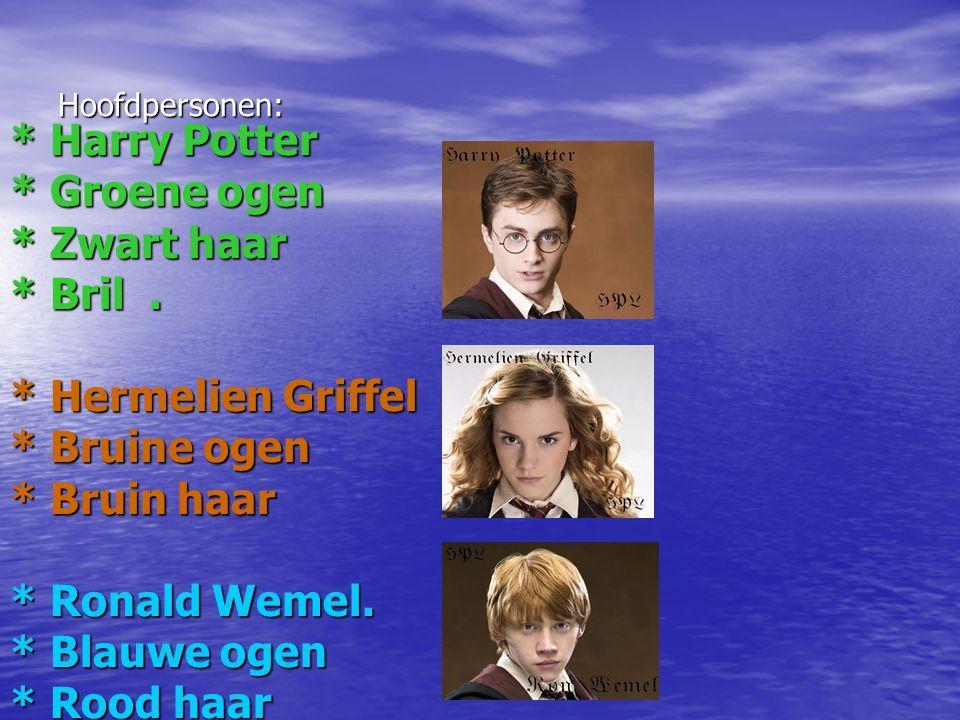 * Harry Potter * Groene ogen * Zwart haar * Bril . * Hermelien Griffel