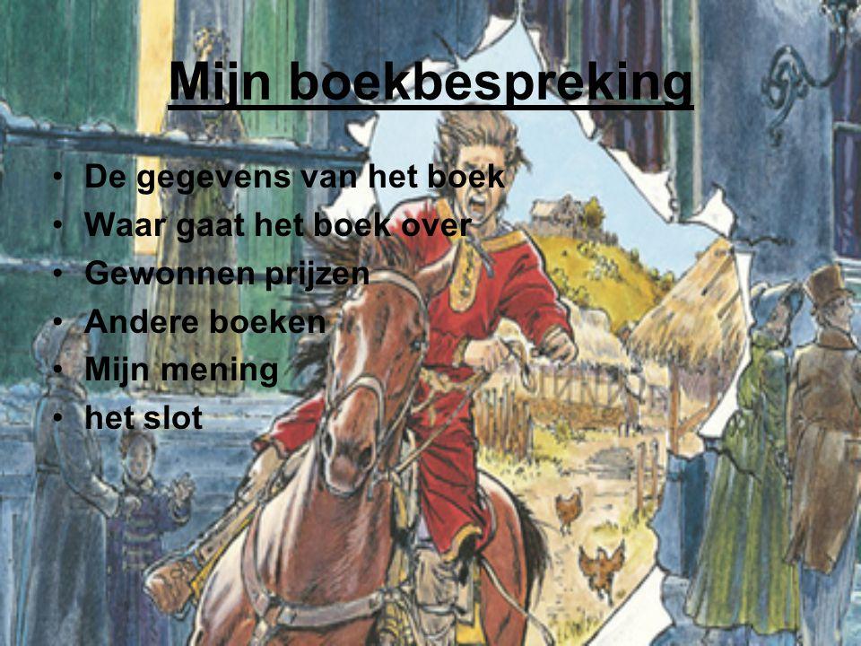 Mijn boekbespreking De gegevens van het boek Waar gaat het boek over