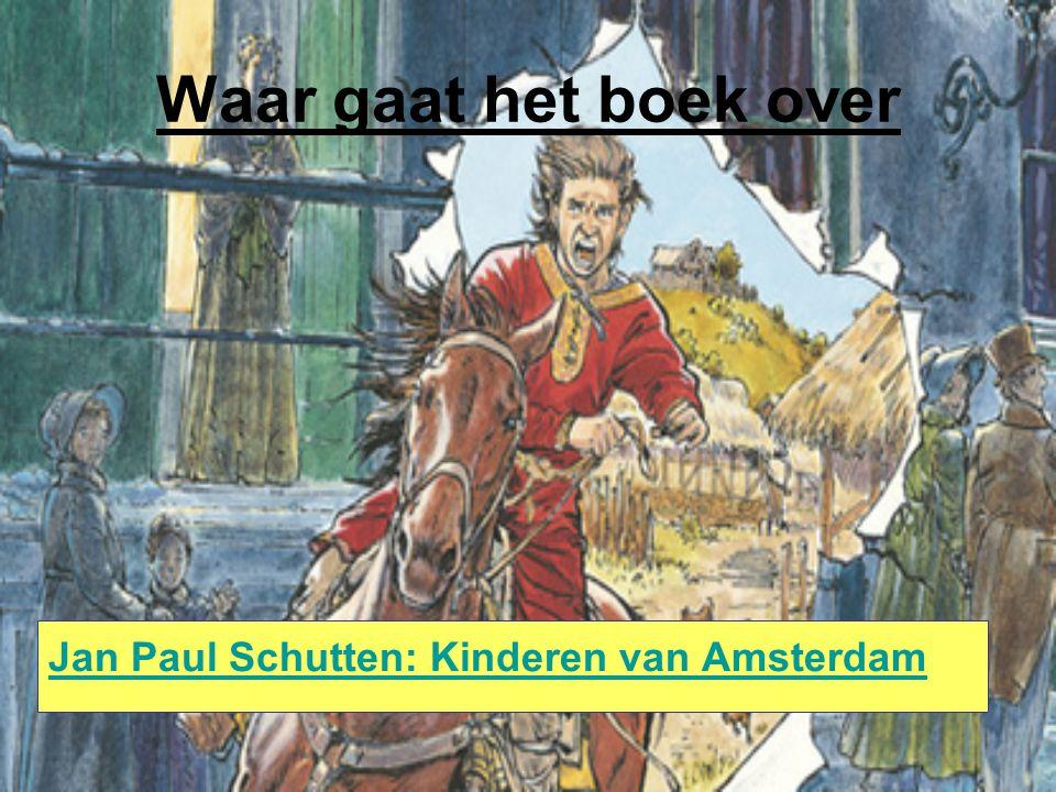Waar gaat het boek over Jan Paul Schutten: Kinderen van Amsterdam