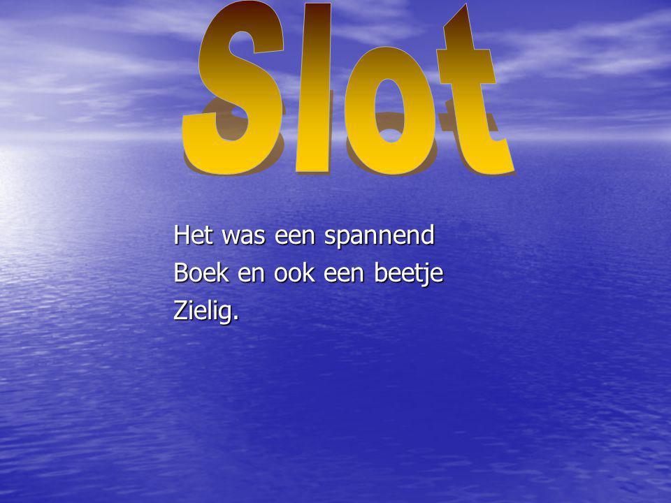 Slot Het was een spannend Boek en ook een beetje Zielig.