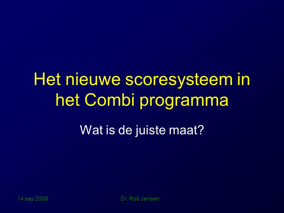 Het nieuwe scoresysteem in het Combi programma