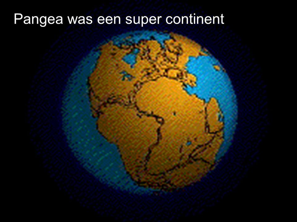 Pangea was een super continent