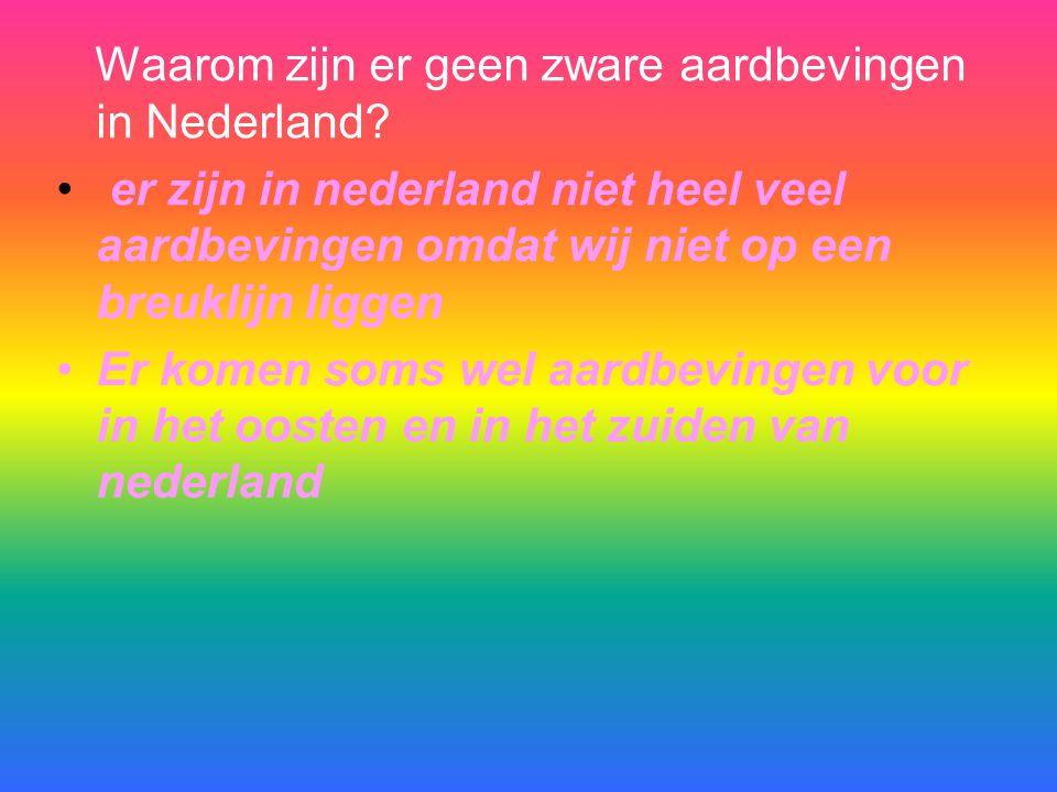 Waarom zijn er geen zware aardbevingen in Nederland