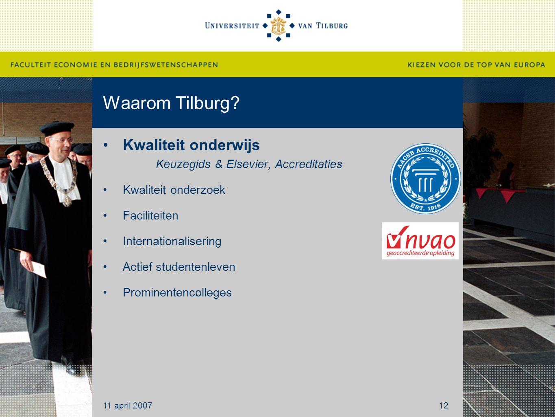 Waarom Tilburg Kwaliteit onderwijs Keuzegids & Elsevier, Accreditaties. Kwaliteit onderzoek. Faciliteiten.
