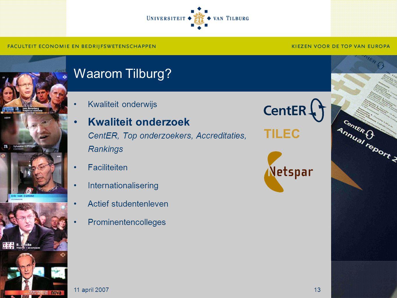 Waarom Tilburg Kwaliteit onderwijs. Kwaliteit onderzoek CentER, Top onderzoekers, Accreditaties, Rankings.