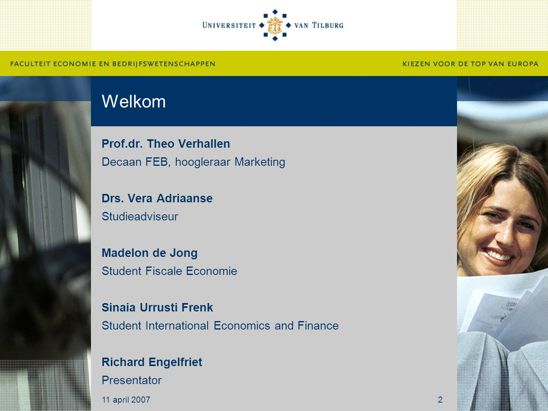Welkom Prof.dr. Theo Verhallen Decaan FEB, hoogleraar Marketing