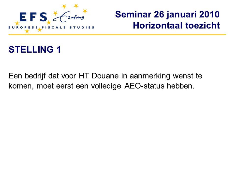 STELLING 1 Een bedrijf dat voor HT Douane in aanmerking wenst te komen, moet eerst een volledige AEO-status hebben.