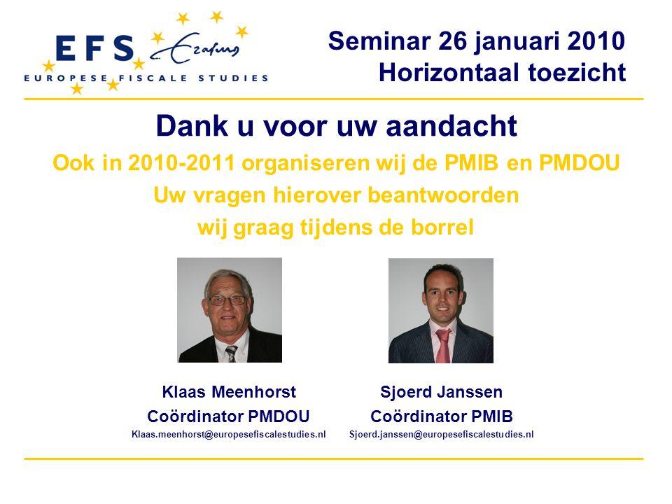 Dank u voor uw aandacht Ook in 2010-2011 organiseren wij de PMIB en PMDOU. Uw vragen hierover beantwoorden.