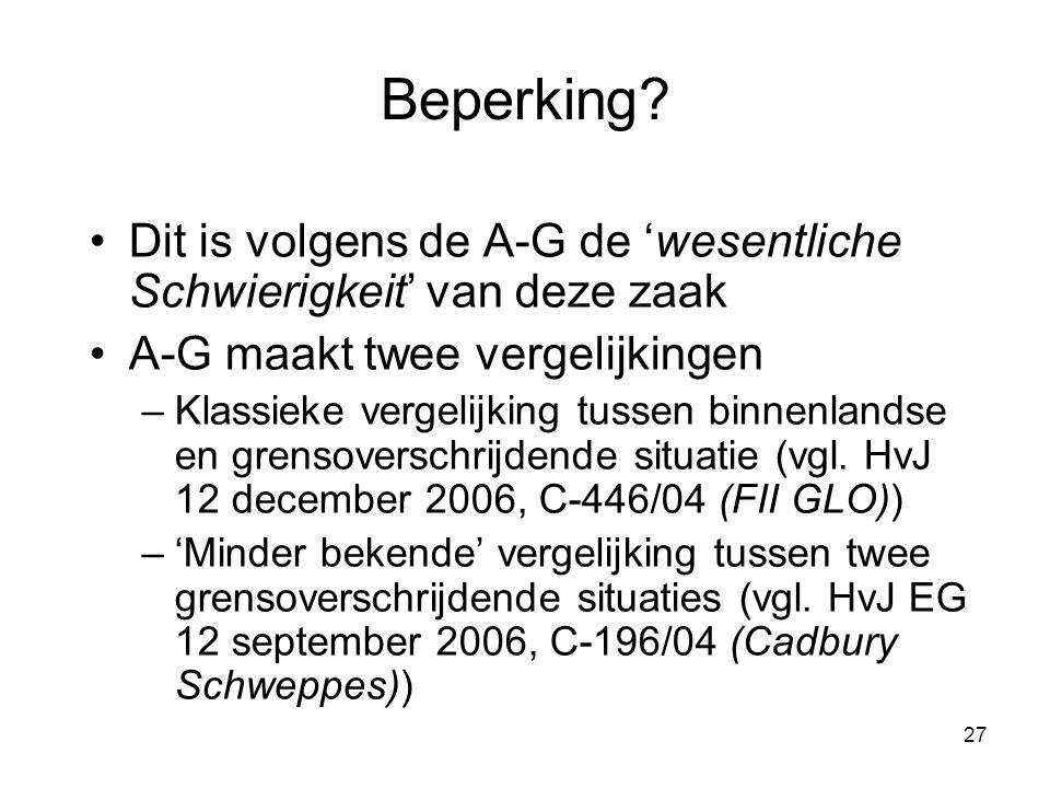 Beperking Dit is volgens de A-G de 'wesentliche Schwierigkeit' van deze zaak. A-G maakt twee vergelijkingen.