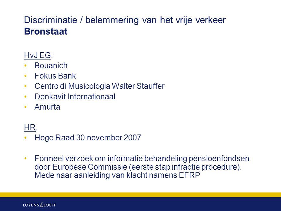 Discriminatie / belemmering van het vrije verkeer Bronstaat