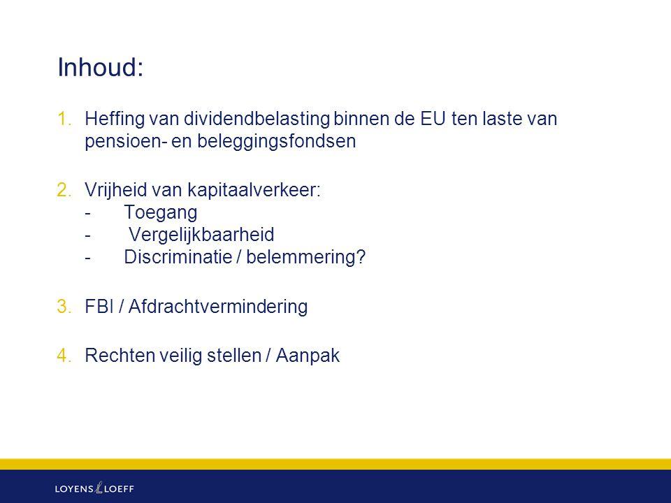 Inhoud: Heffing van dividendbelasting binnen de EU ten laste van pensioen- en beleggingsfondsen.