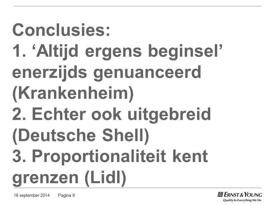 Conclusies: 1. 'Altijd ergens beginsel' enerzijds genuanceerd (Krankenheim) 2. Echter ook uitgebreid (Deutsche Shell) 3. Proportionaliteit kent grenzen (Lidl)