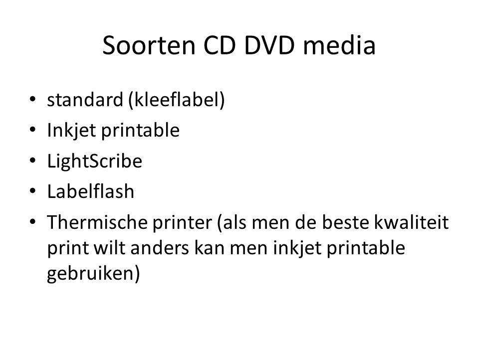 Soorten CD DVD media standard (kleeflabel) Inkjet printable