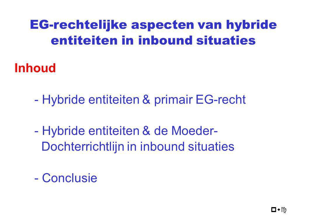 HYBRIDE ENTITEIT IN EU INBOUND SITUATIE