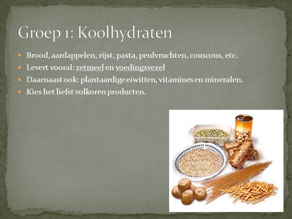 Groep 1: Koolhydraten Brood, aardappelen, rijst, pasta, peulvruchten, couscous, etc. Levert vooral: zetmeel en voedingsvezel.