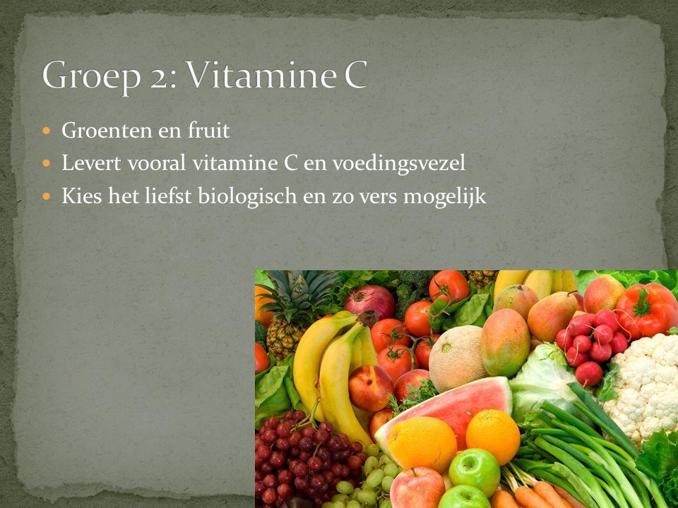 Groep 2: Vitamine C Groenten en fruit
